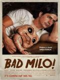 Bicho Malo (Bad Milo!) - 2012