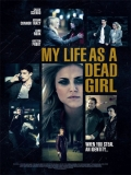 My Life As A Dead Girl (Doble Identidad) - 2015