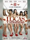 Locas Y Atrapadas - 2014