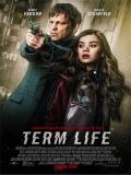 Term Life (Tiempo Límite) - 2016