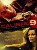 Caliber 9 (Calibre 9) - 2011