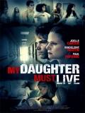 My Daughter Must Live (Mi Hija Debe Vivir) - 2014