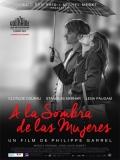 L'ombre Des Femmes (A La Sombra De Las Mujeres) - 2015