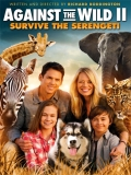 Against The Wild 2: Survive The Serengeti - 2016