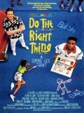 Do The Right Thing (Haz Lo Correcto) - 1989