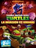 Las Tortugas Ninja: La Invasión De Kraang - 2013