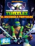 Las Tortugas Ninja: El Ascenso De Las Tortugas - 2013