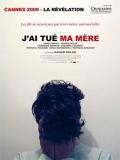 J'ai Tué Ma Mère (Yo Maté A Mi Madre) - 2009