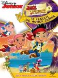 Jake Y Los Piratas Del País De Nunca Jamás: El Rescate De Nunca Jamás - 2013