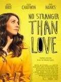 No Stranger Than Love - 2015