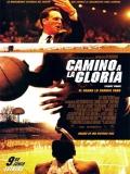 Glory Road (Camino A La Gloria) - 2006