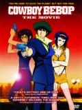 Cowboy Bebop, La Película: Llamando A Las Puertas Del Cielo - 2001