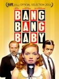 Bang Bang Baby - 2014