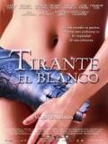 Tirante El Blanco - 2006