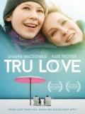 Tru Love - 2013