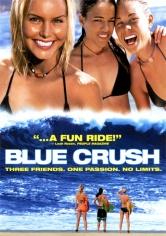 Blue Crush (Olas Salvajes) (2002)