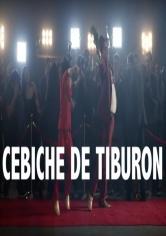 Ceviche De Tiburón (2016)