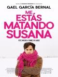 Me Estás Matando Susana - 2016