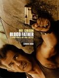 Blood Father (Sangre De Mi Sangre) - 2016