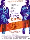 Kiss Kiss Bang Bang (Entre Besos Y Tiros) - 2005