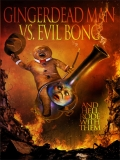 Gingerdead Man Vs. Evil Bong - 2013