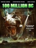100 Million BC (Regreso A La Tierra De Los Dinosaurios) - 2008