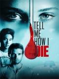 Tell Me How I Die - 2016
