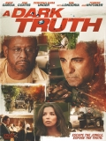 A Dark Truth (Una Verdad Oscura) - 2012