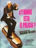 ¿Y Dónde Está El Policía? - 1988
