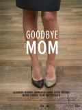 Do Svidaniya Mama (Goodbye Mom) - 2014