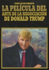 Funny Or Die Presenta: La Película Del Arte De La Negociación De Donald Trump (2016)