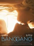Bang Gang: Una Historia De Amor Moderna - 2016