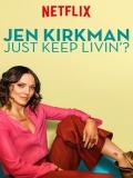 Jen Kirkman: Just Keep Livin? - 2017