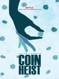 Coin Heist (A Golpe De Monedas) - 2017
