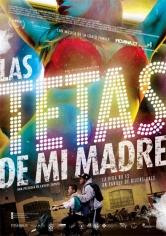 Las Tetas De Mi Madre (2015)
