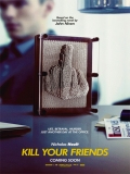 Kill Your Friends (Mata A Tus Amigos) - 2016