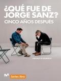 ¿Qué Fue De Jorge Sanz? 5 Años Después - 2016