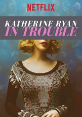 Katherine Ryan In Trouble poster