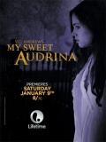 My Sweet Audrina (Mi Dulce Audrina) - 2016