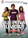 Que Pena Tu Vida 2010 - 2010