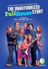 The Unauthorized Full House Story (2015)