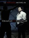 La Verdadera Historia De Culiacán Vs. Mazatlán - 2016