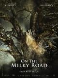 On The Milky Road (En La Vía Láctea) - 2016
