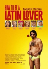 How To Be A Latin Lover(Cómo Ser Un Latin Lover) poster