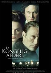 En Kongelig Affære (La Reina Infiel) (2012)