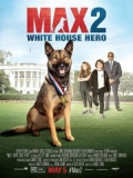 Max 2: White House Hero - 2017