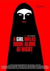 Una Chica Regresa Sola A Casa De Noche (2014)