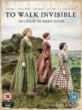 To Walk Invisible: The Bronte Sisters - 2016