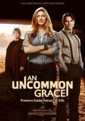 An Uncommon Grace (Amor Sin Condición) (2017)