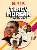 Tracy Morgan: Staying Alive - 2017